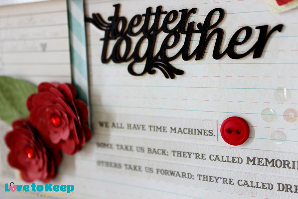 JuWruck_LovetoKeep_Scrapbook_Layout 30x30_Better Together_2A