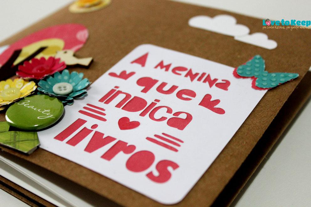Love to Keep_Scrapbook_Mini álbum e porta Cd_A Menina que Indica Livros_3